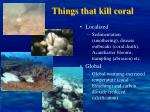things that kill coral