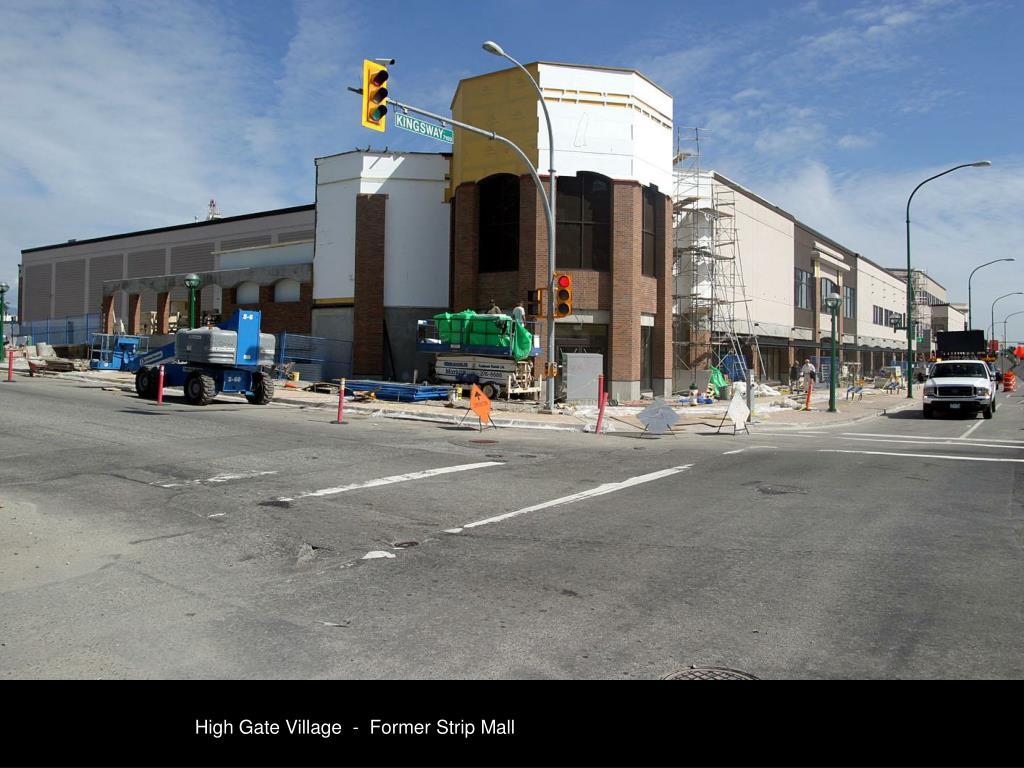 High Gate Village  -  Former Strip Mall