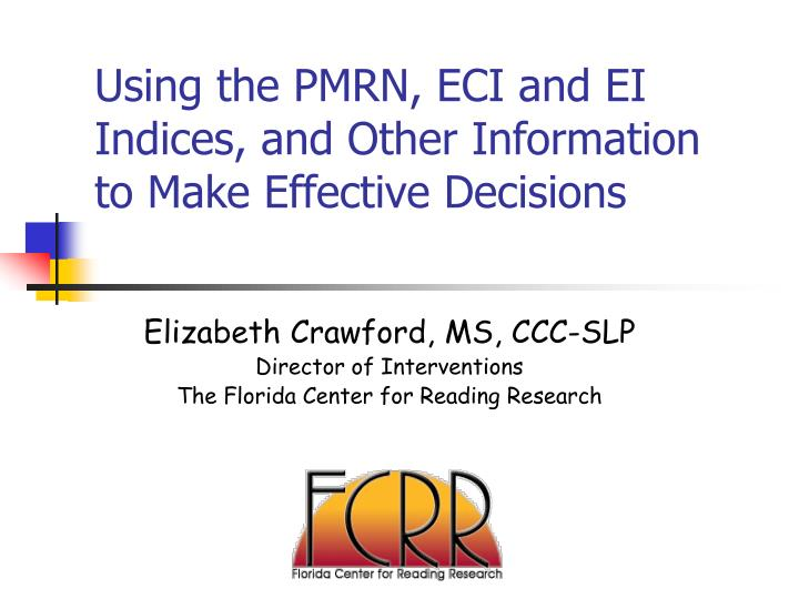 using the pmrn eci and ei indices and other information to make effective decisions n.