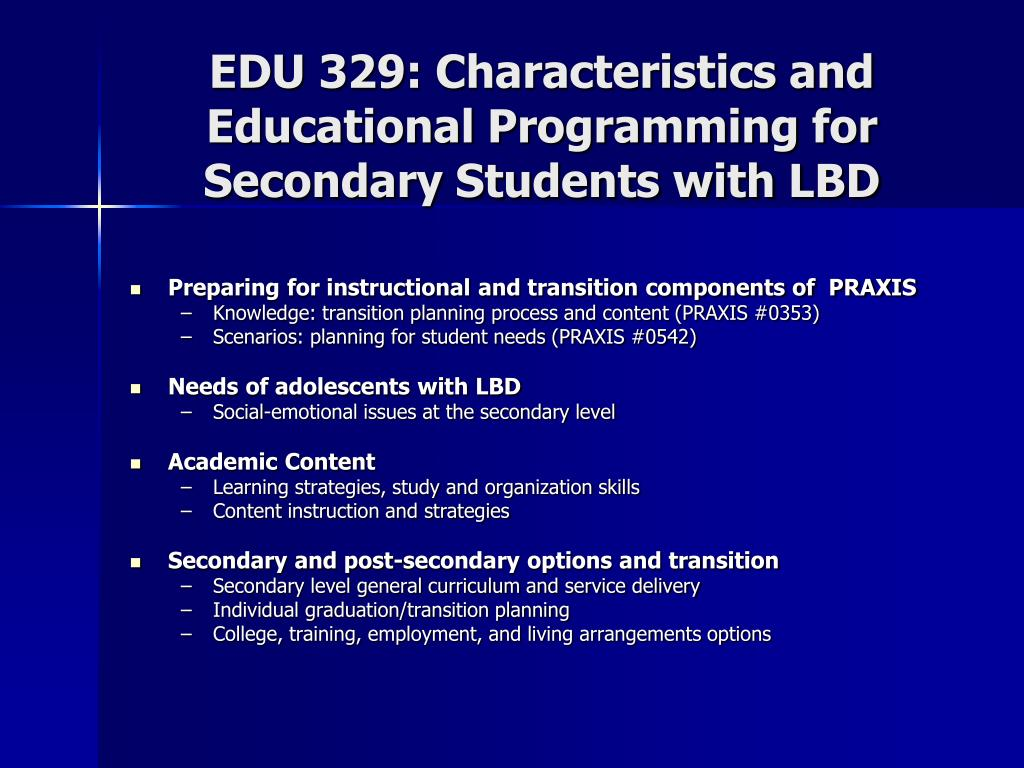 EDU 329: Characteristics and Educational Programming for Secondary Students with LBD