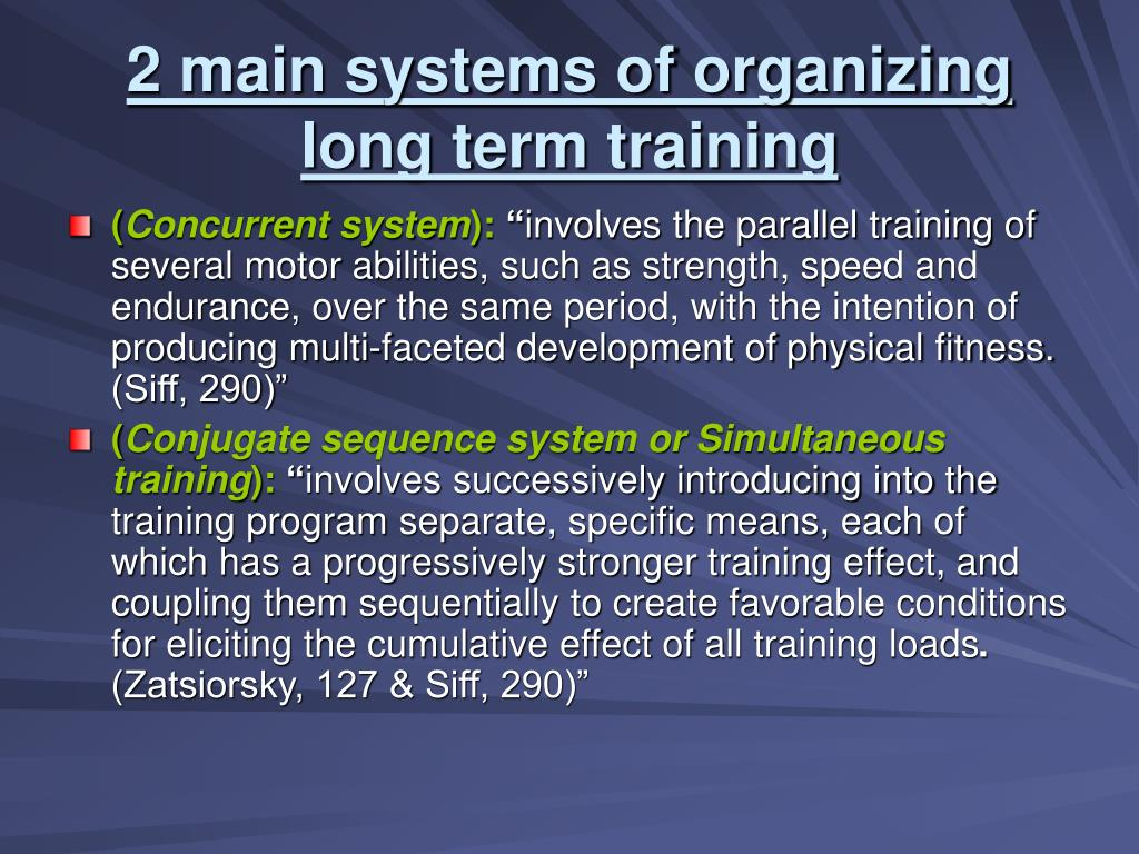 2 main systems of organizing long term training