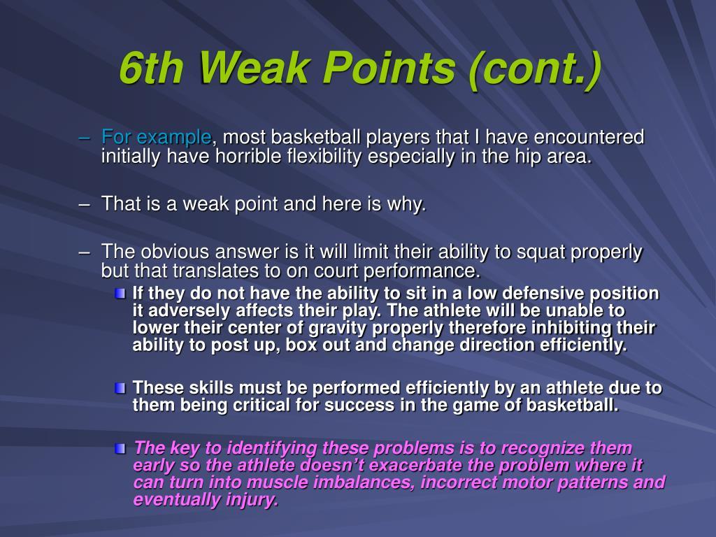 6th Weak Points (cont.)