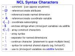 ncl syntax characters