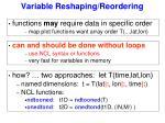 variable reshaping reordering