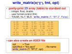 write matrix x fmt opt