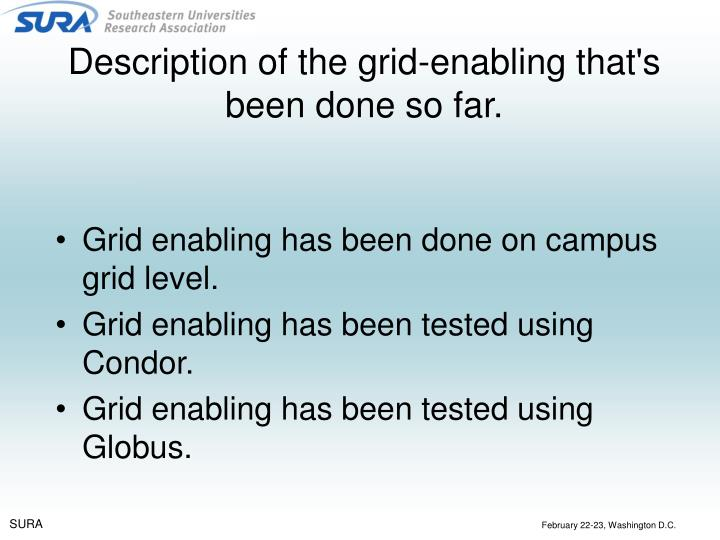 Description of the grid-enabling that's been done so far.