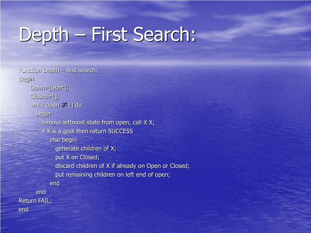 Depth – First Search: