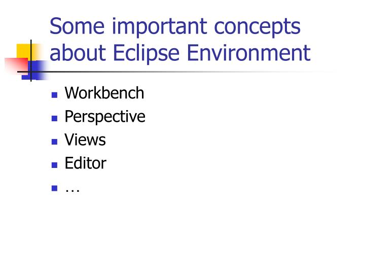 Some important concepts about Eclipse Environment