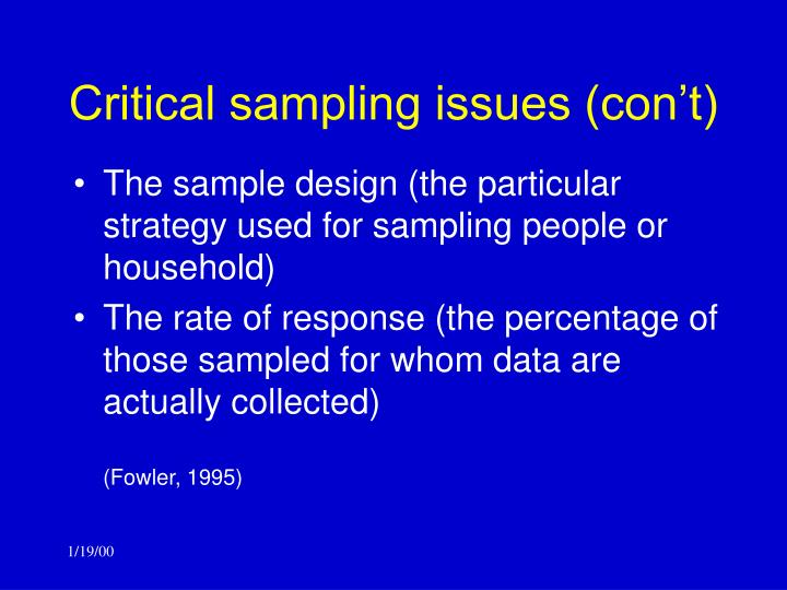 Critical sampling issues (con't)