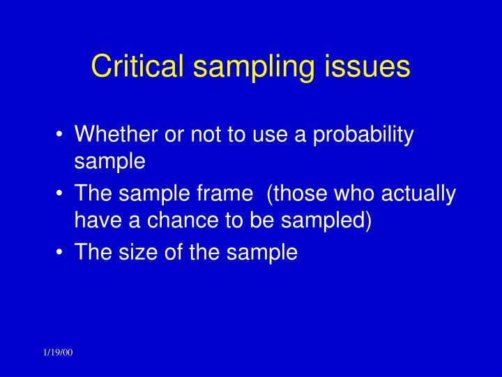 Critical sampling issues