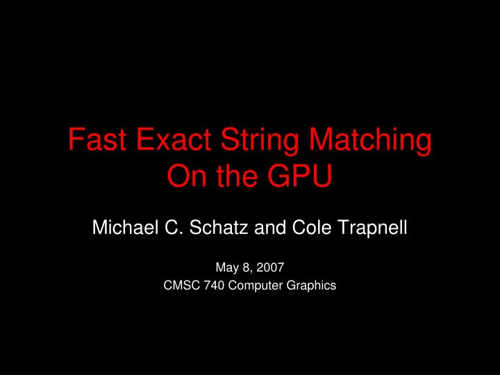 fast exact string matching on the gpu n.