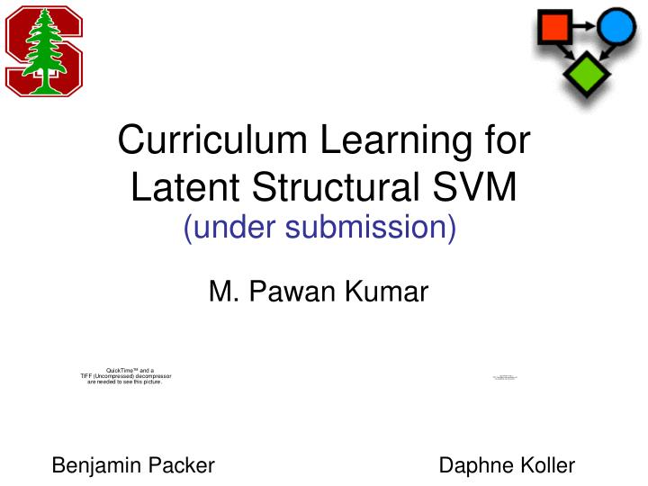 curriculum learning for latent structural svm n.