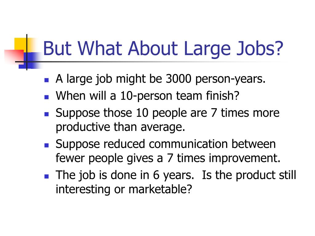 But What About Large Jobs?