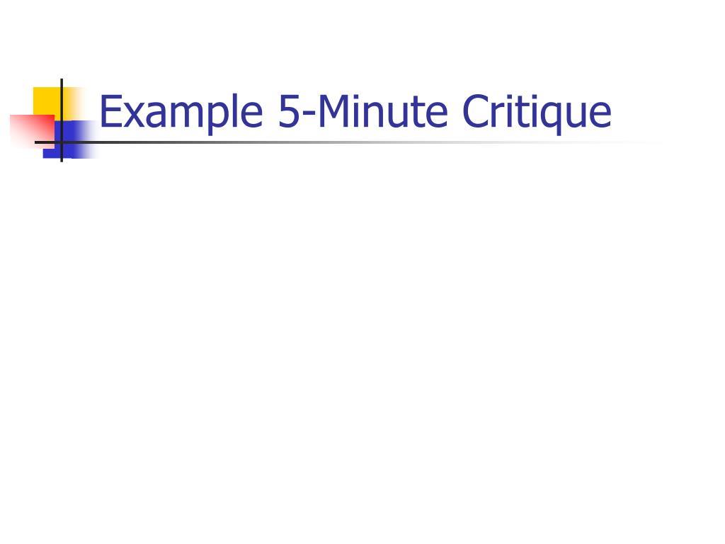 Example 5-Minute Critique