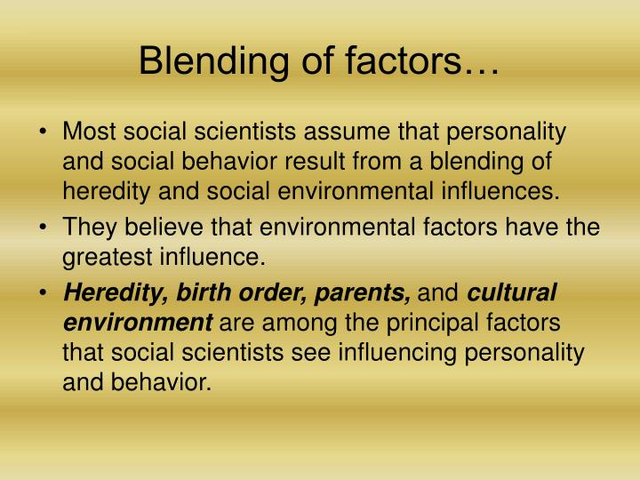 Blending of factors…
