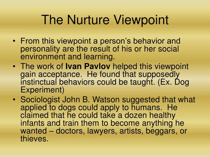 The Nurture Viewpoint
