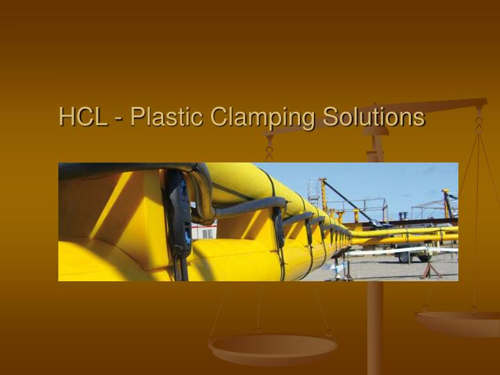 Hcl plastic clamping solutions