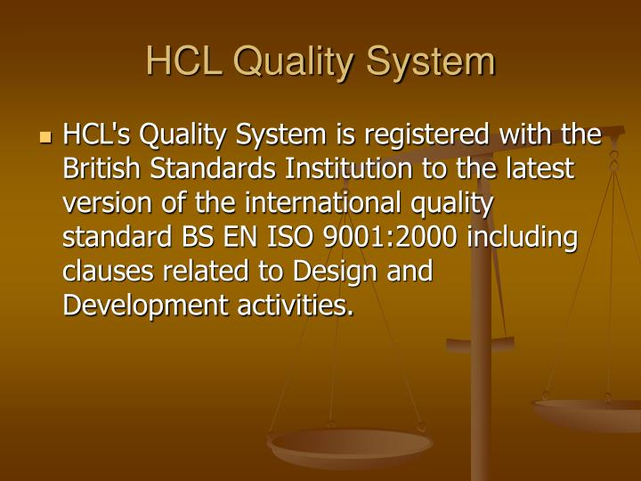 Hcl quality system
