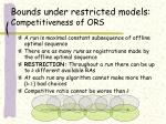 bounds under restricted models competitiveness of ors