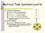 metrical task systems cont d