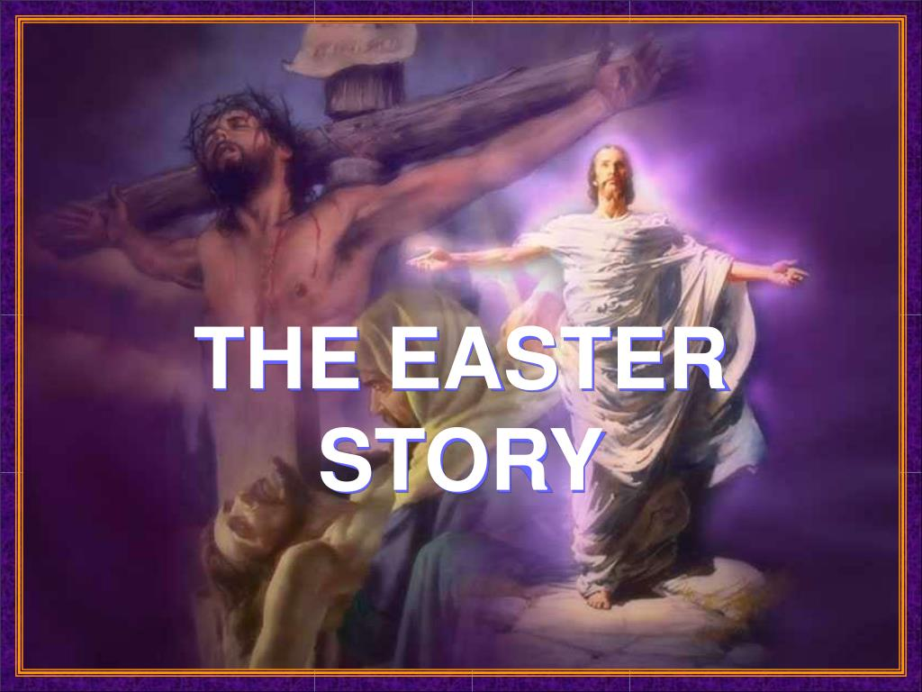 a8f2f048f PPT - THE EASTER STORY PowerPoint Presentation - ID 294226
