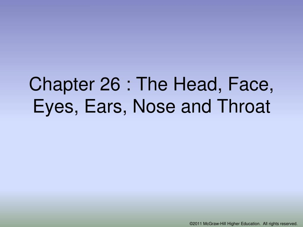 chapter 26 the head face eyes ears nose and throat l.