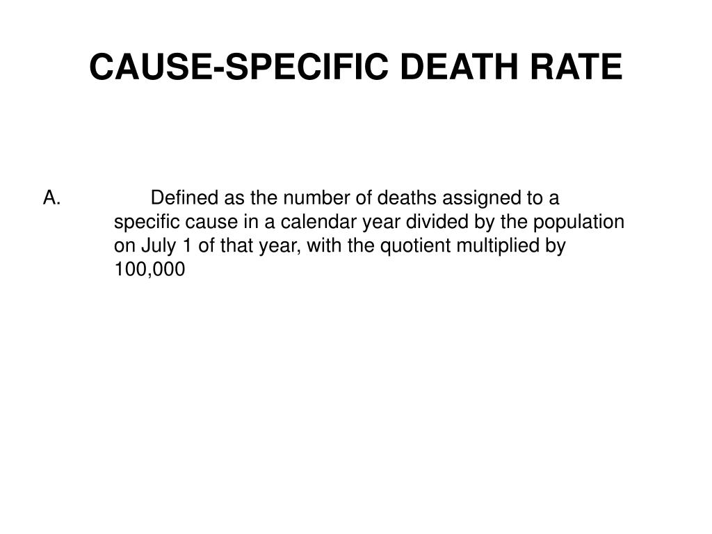 CAUSE-SPECIFIC DEATH RATE