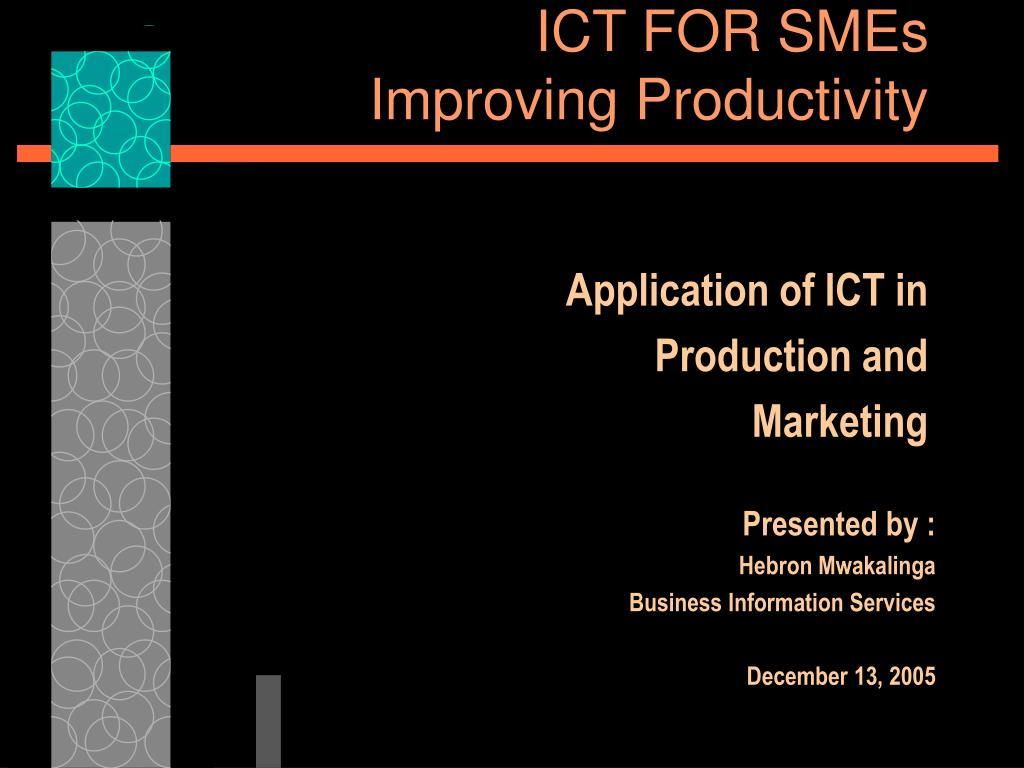 ict for smes improving productivity l.
