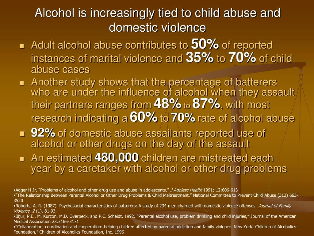 Alcohol is increasingly tied to child abuse and domestic violence
