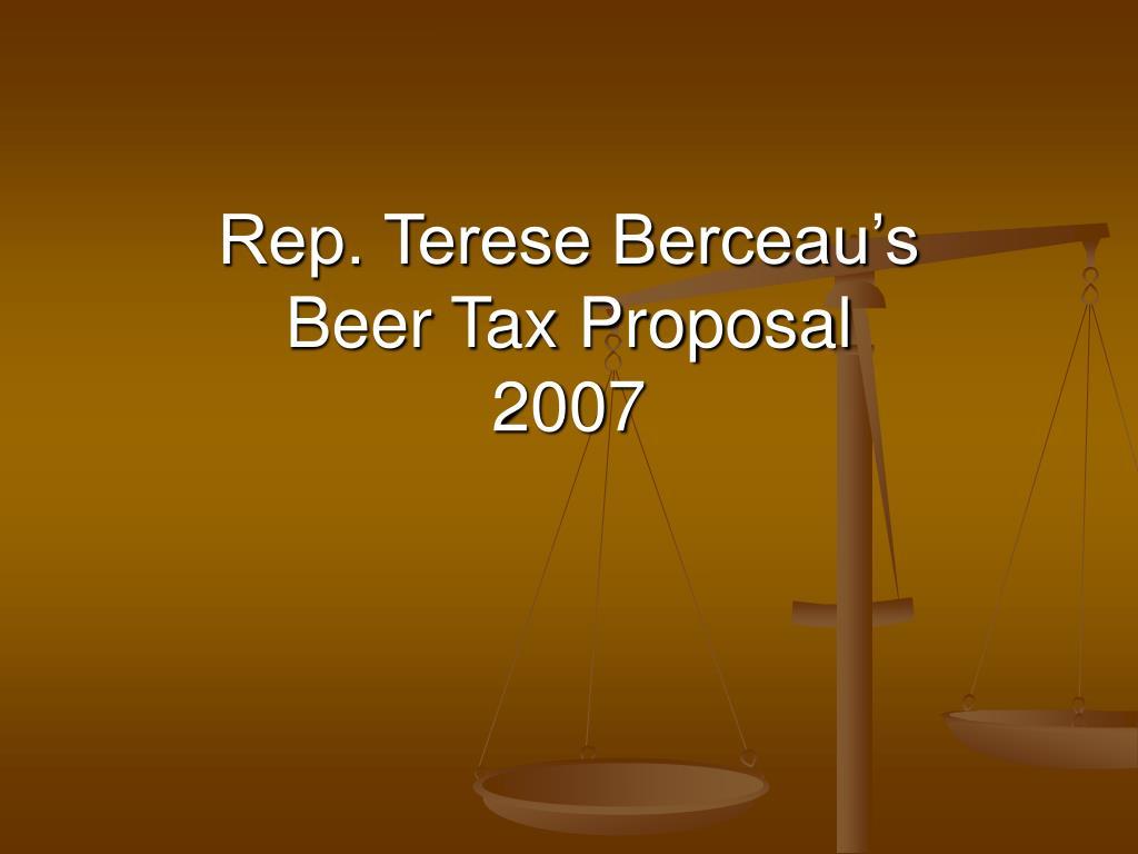 rep terese berceau s beer tax proposal 2007 l.