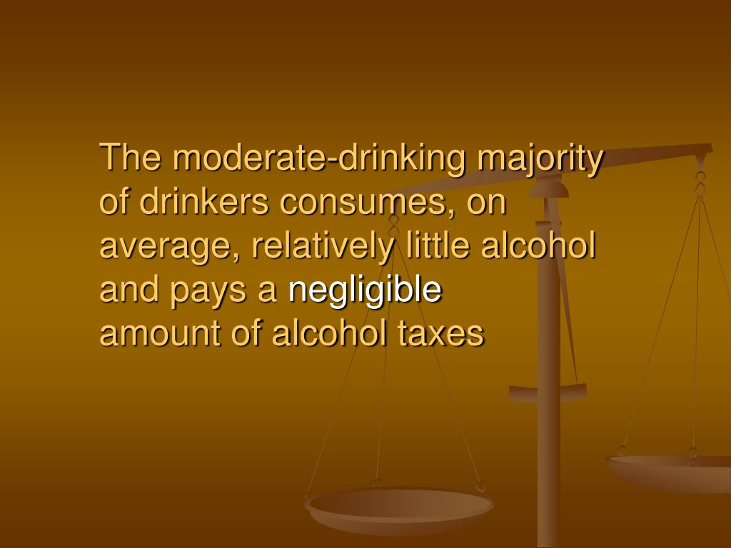 The moderate-drinking majority of drinkers consumes, on average, relatively little alcohol