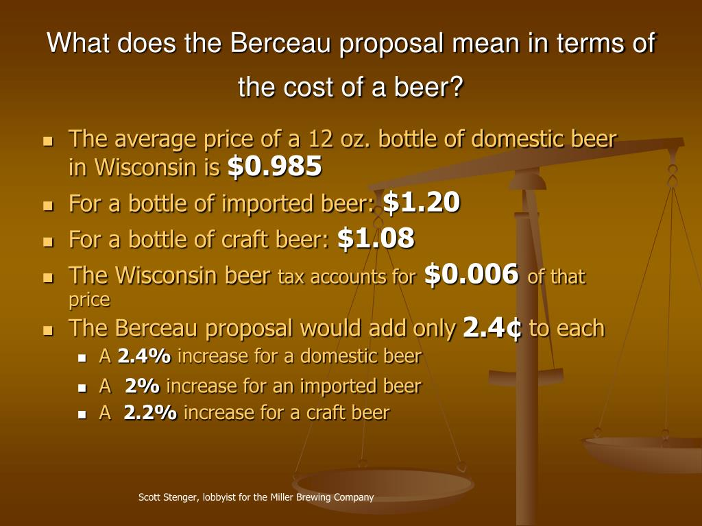 What does the Berceau proposal mean in terms of the cost of a beer?