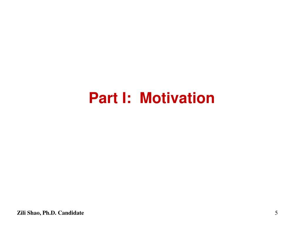 Part I:  Motivation