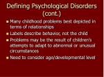 defining psychological disorders cont