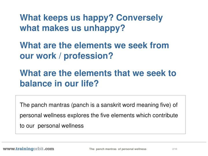 What keeps us happy conversely what makes us unhappy