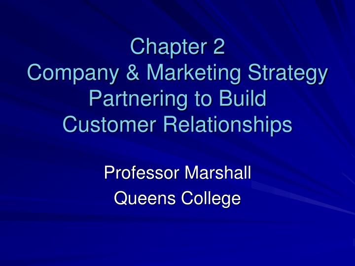 chapter 2 company marketing strategy partnering to build customer relationships n.