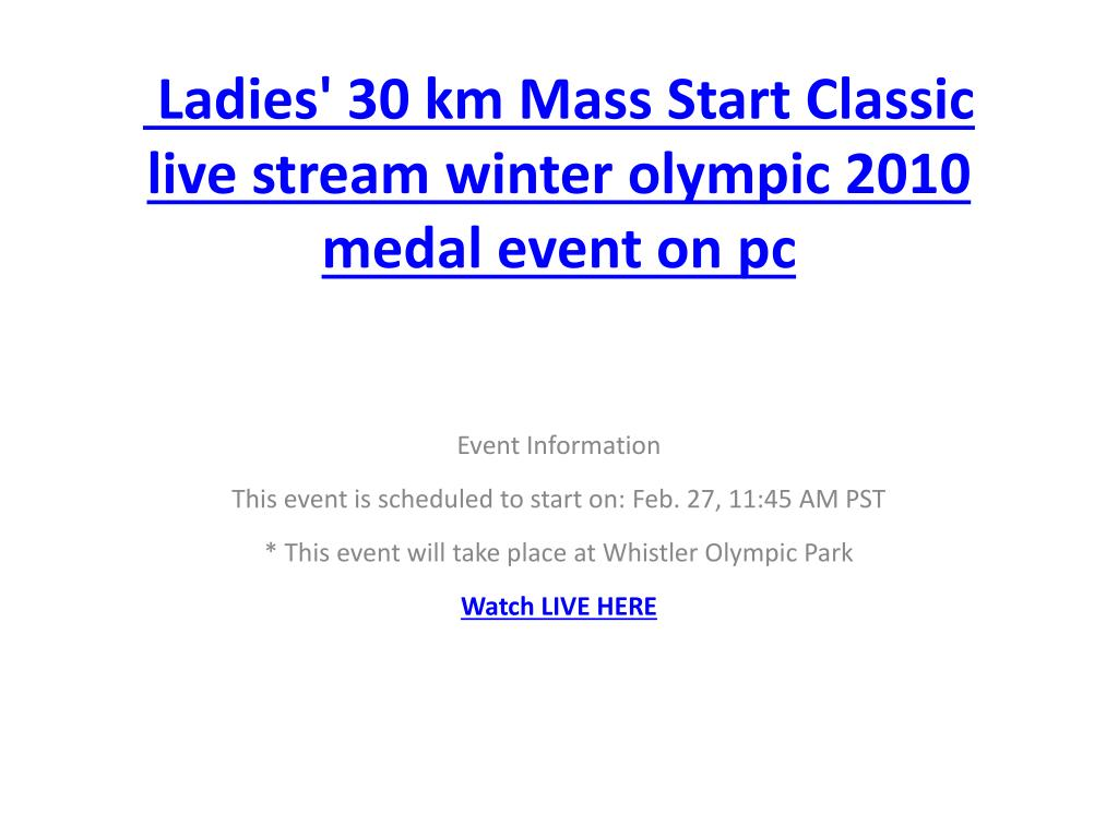ladies 30 km mass start classic live stream winter olympic 2010 medal event on pc l.