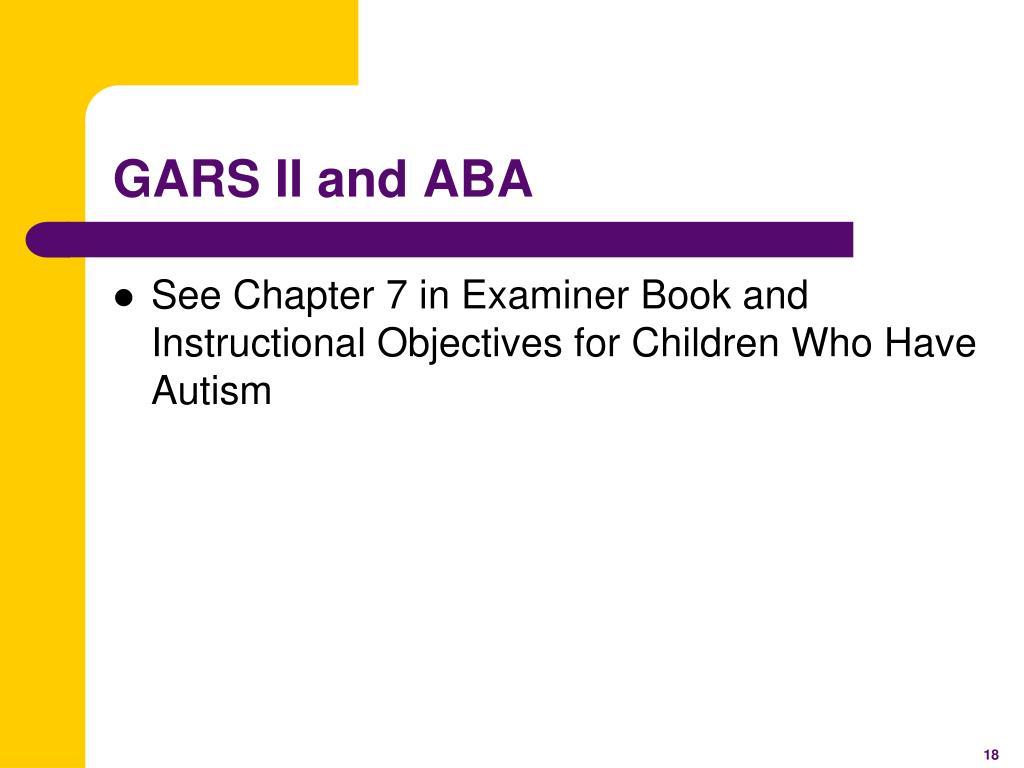 GARS II and ABA