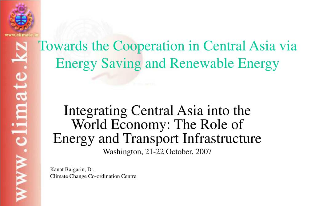 towards the cooperation in central asia via energy saving and renewable energy l.