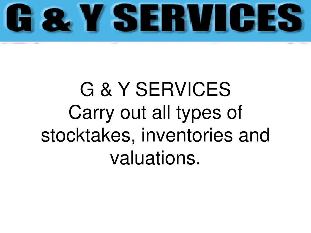 g y services carry out all types of stocktakes inventories and valuations l.