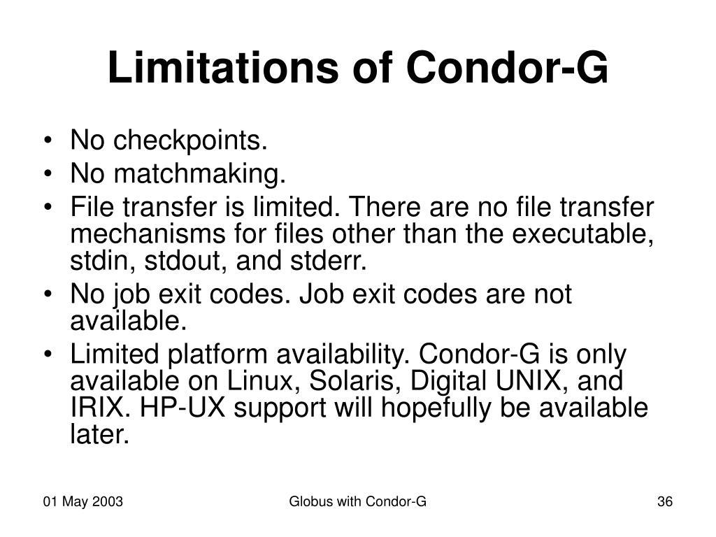 Limitations of Condor-G