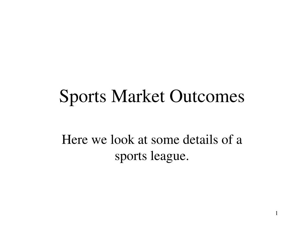 sports market outcomes l.