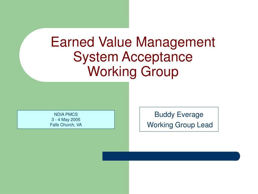 earned value management system acceptance working group l.