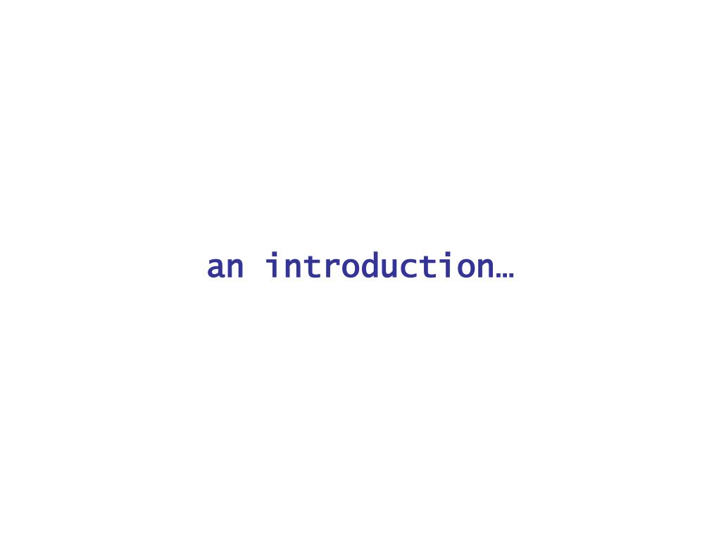 an introduction…