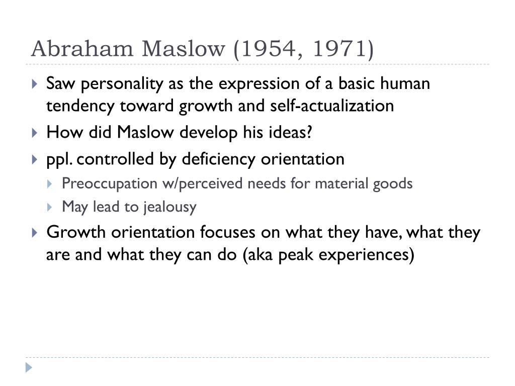 Abraham Maslow (1954, 1971)