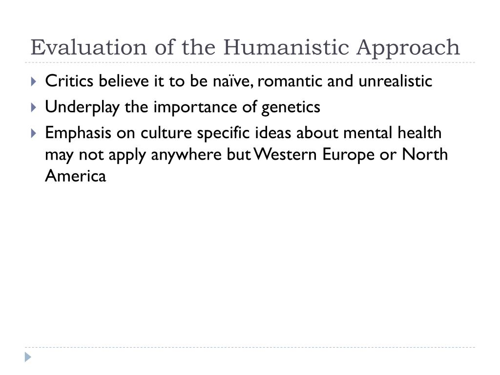 Evaluation of the Humanistic Approach