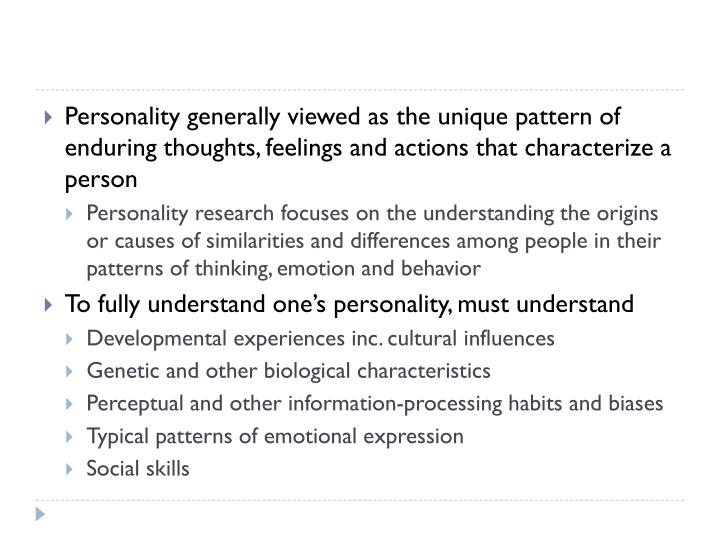 Personality generally viewed as the unique pattern of enduring thoughts, feelings and actions that c...