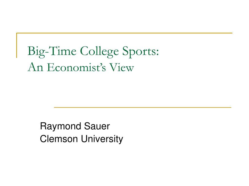 big time college sports an economist s view l.