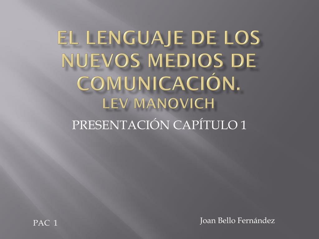 el lenguaje de los nuevos medios de comunicaci n lev manovich l.