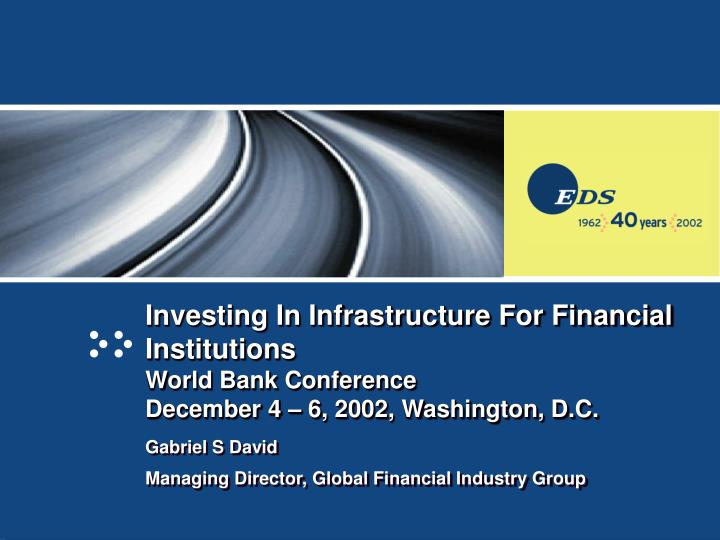 Investing In Infrastructure For Financial Institutions